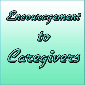 CAREGIVER ENCOURAGEMENT