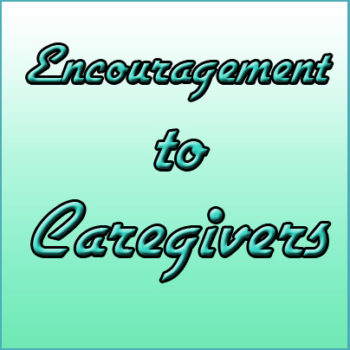 CAREGIVER ENCOURAGEMENT