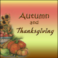 Autumn ~ Season of Thanksgiving