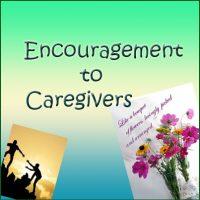 CAREGIVER -- ENCOURAGEMENT
